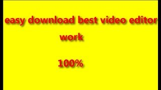 easy to download best  video editor sowfter working 100%