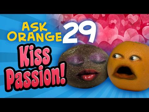 Xxx Mp4 Annoying Orange Ask Orange 29 Kiss Passion 3gp Sex