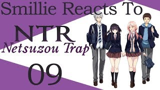 Netsuzou Trap -NTR- Episode 9 – Give Me Your Cold Reaction (捏造トラップ―NTR―)