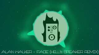Alan Walker - Fade (Hell's Speaker Remix) Ft. Isabel Park