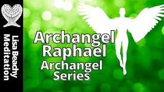 Archangel Raphael - Guided Meditation Archangel Series