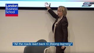 Professor Lynda Gratton - Lifelong Learning – Your Competitive Advantage | London Business School
