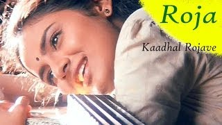 A R Rahman Tamil Hit Songs | Kaadhal Rojave Song | Roja Movie