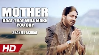 MOTHER NAAT THAT WILL MAKE YOU CRY - NI KITHEY TUR GAI EN MAAYEN - SHAKEEL ASHRAF - HI-TECH ISLAMIC