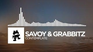 Savoy & Grabbitz - Contemplate [Monstercat Release]
