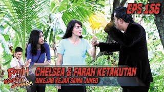 Chelsea & Farah Ketakutan Dikejar Kejar Sama Juned - Fatih Di Kampung Jawara Eps 156