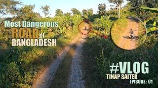 Tinap Saitar : Vlog 01 | Most Dangerous Road in BD | Ruma, Bandarban | Traveller Express 2018