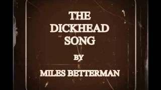 THE DICKHEAD SONG Revenge Song by Miles Betterman