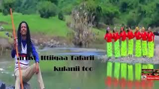 New oromo music 2018 Itiiqaa TafarII KULANII TIYYAA