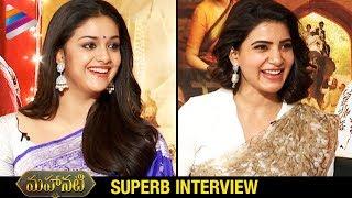 Samantha & Keerthy Suresh SUPERB INTERVIEW | Mahanati Movie | Dulquer | Vijay Deverakonda | Shalini