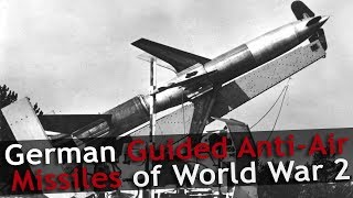 ⚜ | German Anti-Air Missiles of World War 2