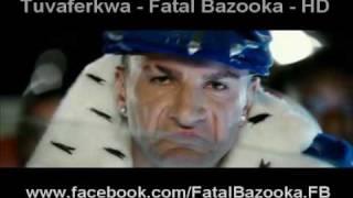 Tuvaferkwa - Fatal Bazooka - HD