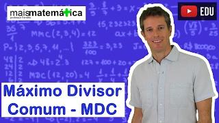 Matemática Básica - Aula 12 - Máximo divisor comum - MDC