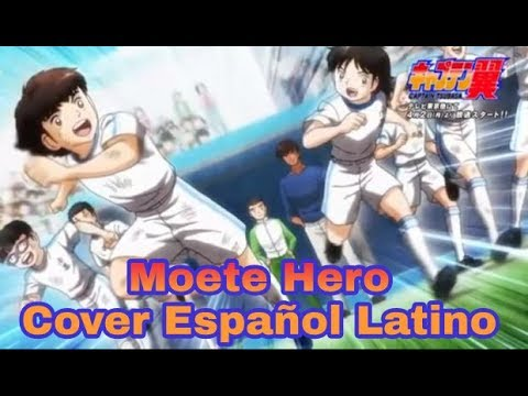 Captain Tsubasa Super Campeones 2018 ENDING「Moete Hero」【COVER ESPAÑOL LATINO】