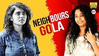 Neighbours Gola - LOL OK PLEASE || Epi #27 || Comedy Web Series