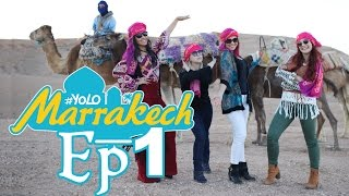 YOLO MARRAKECH EP 01: A Chegada no Marrocos, Passeio de Camelo, Uma noite no Deserto e mais!
