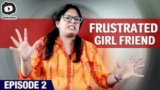 Frustrated Girl Friend   Boy Friend Vs Work   Telugu Web Series   Episode 2   Khelpedia