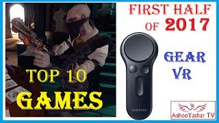 Top 10 Gear VR games of 2017 so far (Jan 1st to July 1st) - Best gear VR games in 2017!