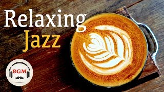 Relaxing Jazz & Bossa Nova Music - Chill Out Cafe Music - Guitar Instrumental Music For Work, Study