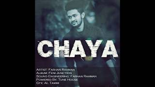Bangla New Song 2016 | Chaya |  Farhan Rahman | Full Music Video