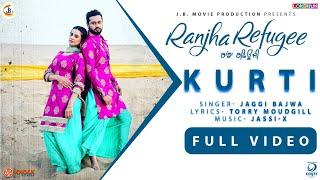 Kurti ( Full Song ) - Jaggi Bajwa   Roshan Prince , Ranjha Refugee   New Punjabi Songs 2018