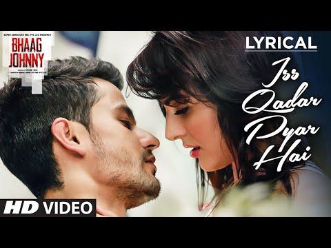 Xxx Mp4 Iss Qadar Pyar Hai Full Song With LYRICS Ankit Tiwari Bhaag Johnny T Series 3gp Sex