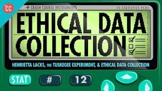 Henrietta Lacks, the Tuskegee Experiment, & Ethical Data Collection: Crash Course Statistics #12