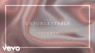 Colours - The Unforgettable (Audio)