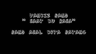 Vankiz Band - Saat Ku Rasa