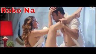 Roko na tum - Julie 2 hot song 2018 - hindi hot song