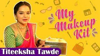 Titeeksha Tawde's Makeup Kit | Marathi Actress | Saraswati Serial On Colors Marathi | My Makeup Kit