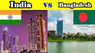 Life in India vs Bangladesh