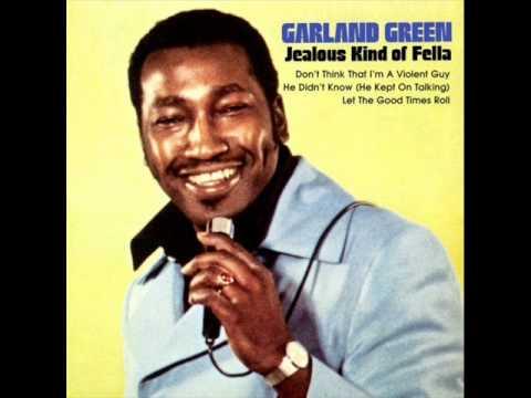 Jealous Kind Of Fella- Garland Green