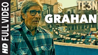 GRAHAN Full Video Song | TE3N | Amitabh Bachchan, Nawazuddin Siddiqui & Vidya Balan | T-Series