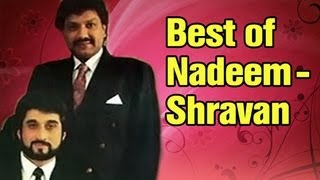 Best Of Nadeem Shravan Songs (HD)  - Top 10 Nadeem Shravan Hits