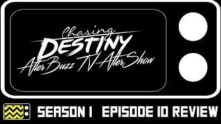 Chasing Destiny Season 1 Episode 10 Review & After Show | AfterBuzz TV