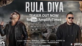 Rula Diya Teaser I Kamal Singh, Arpit G I Ampliify Times