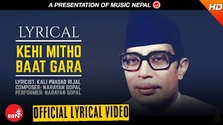 Narayan Gopal - KEHI MITHO BATA GARA With Lyrics