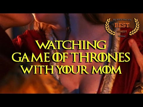Watching Game of Thrones with Your Mom (PARODY)