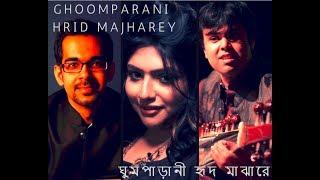 Ghoomparani / Hrid Majharey; IndianRaga Collaboration