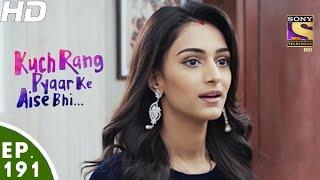 Kuch Rang Pyar Ke Aise Bhi - कुछ रंग प्यार के ऐसे भी - Episode 191 - 22nd November, 2016