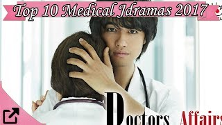 Top 10 Medical Jdramas 2017 (All The Time)