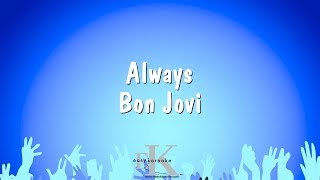 Always - Bon Jovi (Karaoke Version)