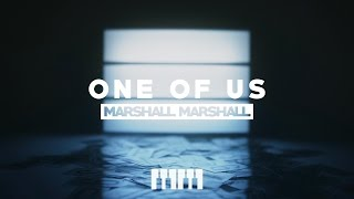 Marshall Marshall - One of Us (Official Lyric Video)