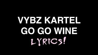 Vybz Kartel - Go Go Wine LYRICS