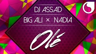 DJ Assad Ft. Big Ali & Greg Parys - Olé (Extended Club Edit)