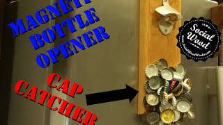 How to make a DIY Bottle Opener and Magnetic Cap Catcher