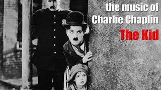 Charlie Chaplin - The Kid (Original Motion Picture Soundtrack)