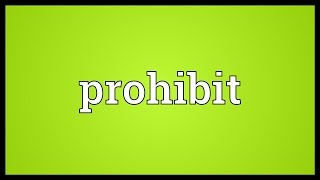 Prohibit Meaning