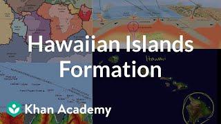 Hawaiian islands formation | Cosmology & Astronomy | Khan Academy